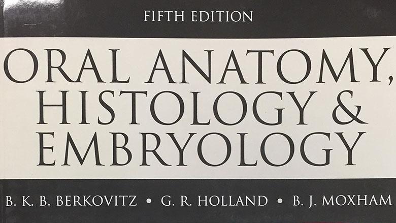 Oral Anatomy Histology Embryology 40th Anniversary Dental