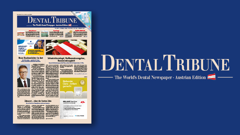 Jetzt online lesen: Die aktuelle <em>Dental Tribune Austria</em>