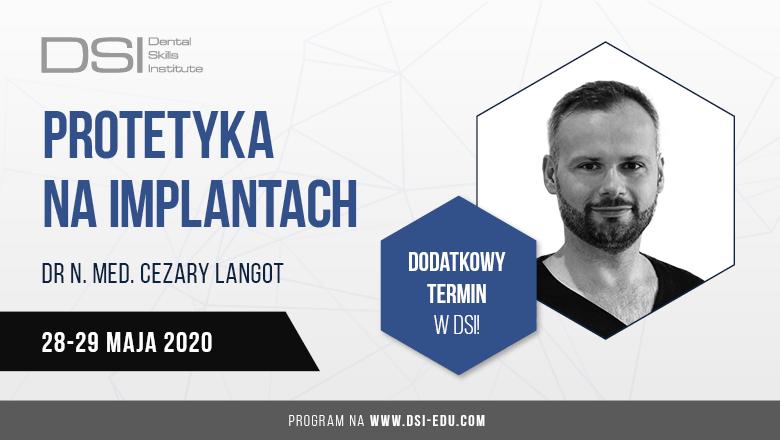"""""""Protetyka na implantach"""" – Warszawa, 28-29 maja 2020 r."""