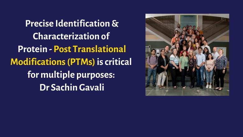 """Designed an open- source software for Post- Translational Modifications database"" Dr Sachin Gavali"