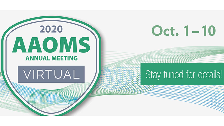 Virtual AAOMS Annual Meeting: Oct. 1 to 10