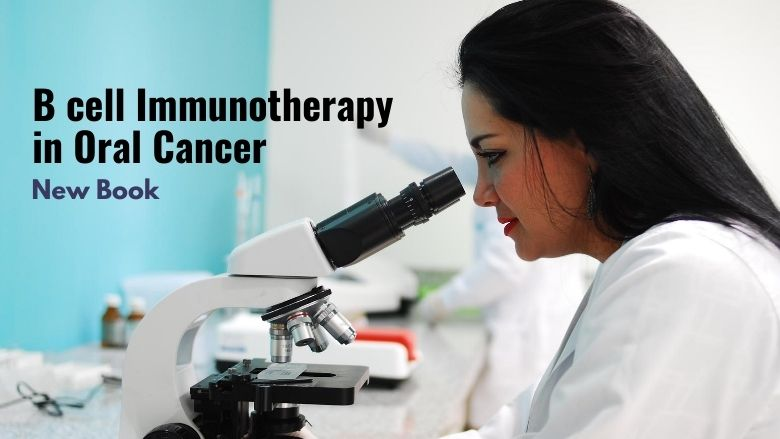 "New Book: ""B cell Immunotherapy in Oral Cancer: A Short Review"" by Drs. Smitha T & Anela Thomas"