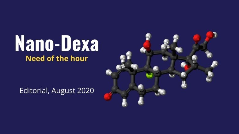 Editorial on Dexamethasone: Why Nano−Dexa formulations are the need of the hour in Covid times