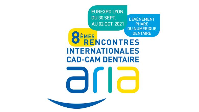 Les huitièmes rencontres aria cad-cam dentaire reviennent à Lyon, du 30 septembre au 2 octobre 2021