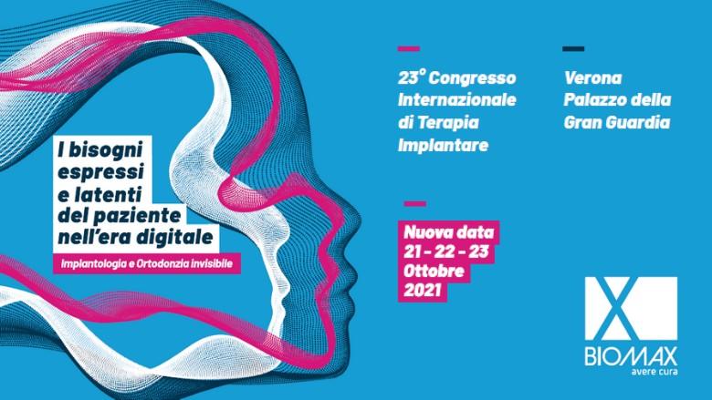 23° Congresso di Terapia Implantare Biomax di Verona – Nuova data: 21-23 ottobre 2021